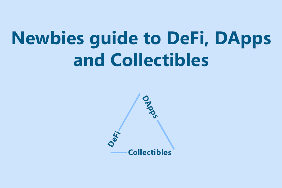 Newbies-guide-to-defi,-dapps-and-collectibles